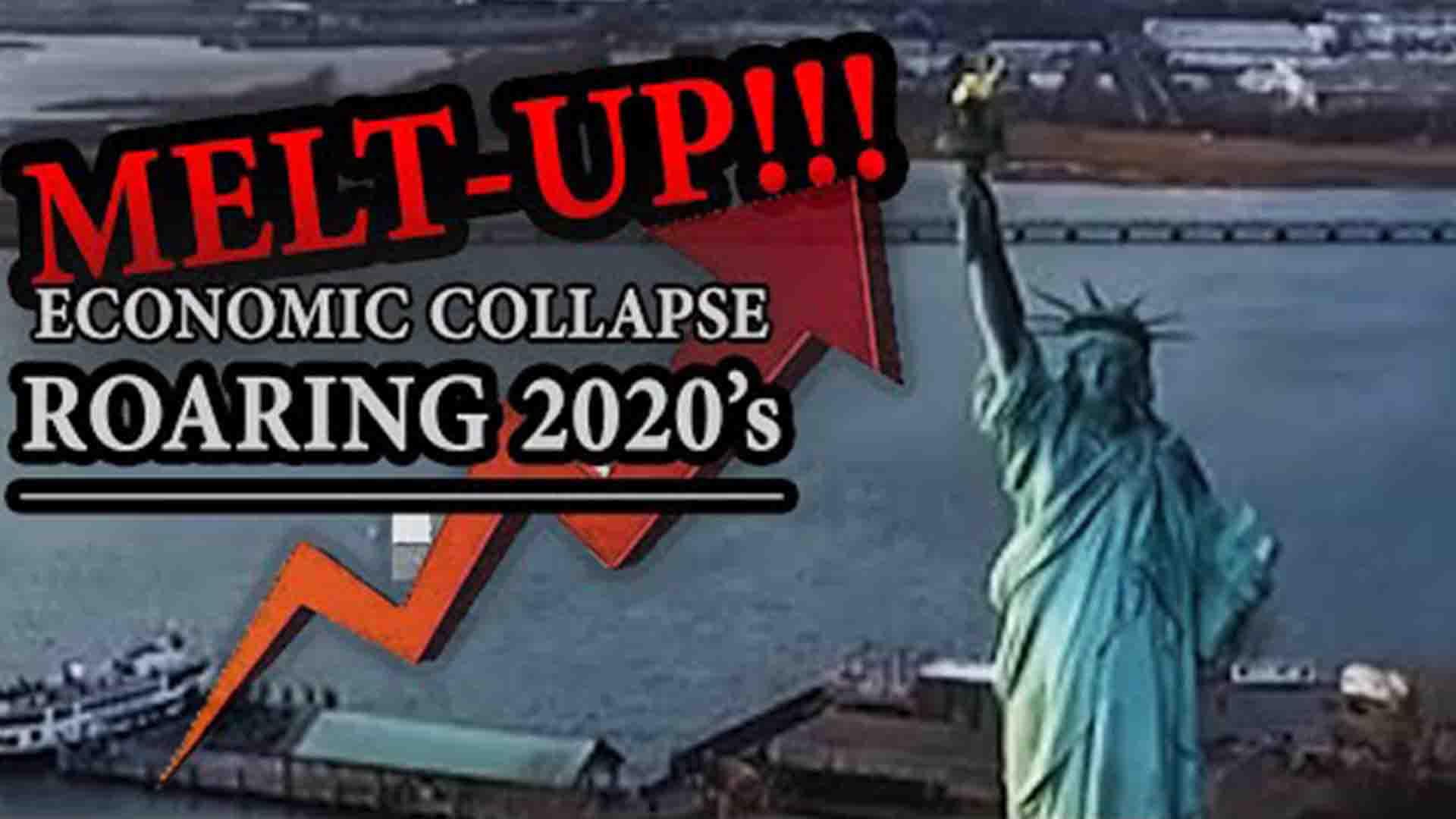 Melt Up Roaring 2020 S Economic Collapse Amtv 2020 174